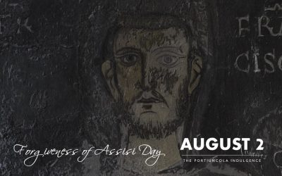 August 2 – Forgiveness of Assisi Day